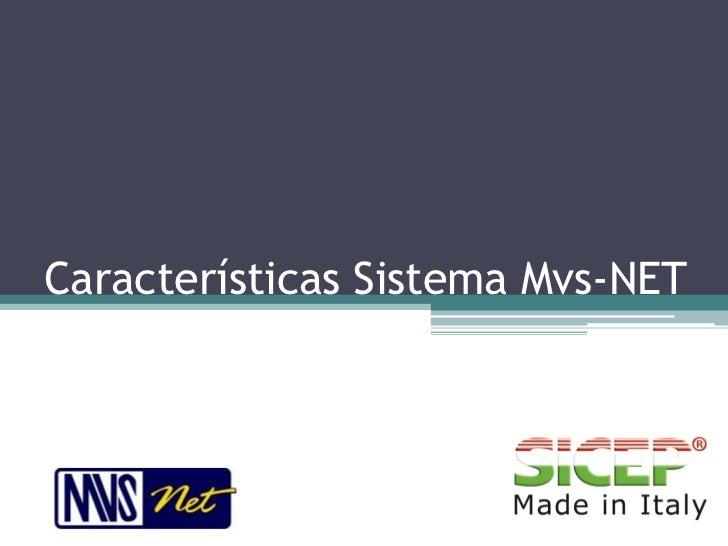 Características Sistema Mvs-NET
