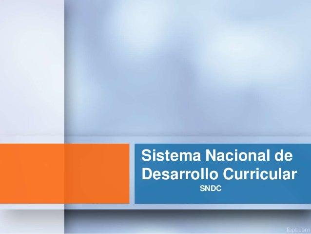 Sistema Nacional de Desarrollo Curricular SNDC