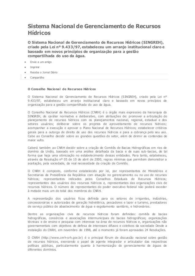 Sistema Nacional de Gerenciamento de Recursos Hídricos O Sistema Nacional de Gerenciamento de Recursos Hídricos (SINGREH),...