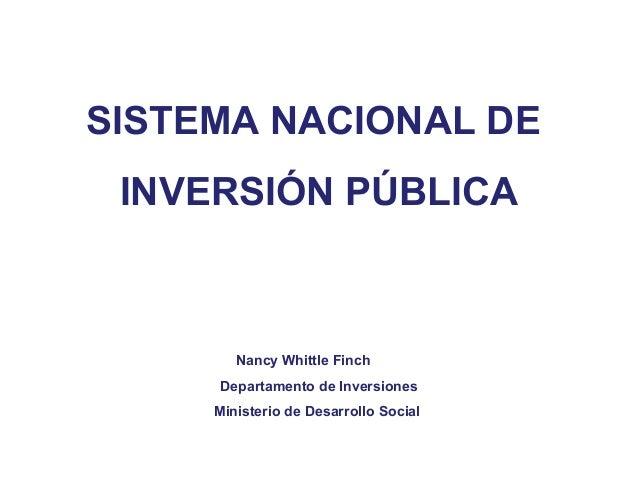 SISTEMA NAICA CHILENO ÓN PÚBLICA CHILENO SISTEMA NACIONAL DE INVERSIÓN PÚBLICA Nancy Whittle Finch Departamento de Inversi...