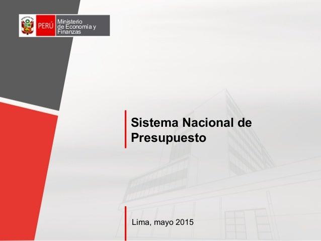 Ministerio de Economía y Finanzas Sistema Nacional de Presupuesto Lima, mayo 2015