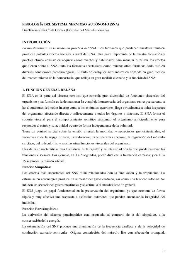 1 FISIOLOGÍA DEL SISTEMA NERVIOSO AUTÓNOMO (SNA) Dra Teresa Silva Costa Gomes (Hospital del Mar - Esperanza) INTRODUCCIÓN ...