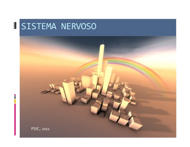 SISTEMA  NERVOSO   PSIC,  2011