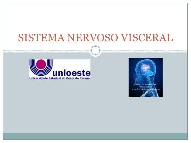 SISTEMA NERVOSO VISCERAL                     Seriviço de Neurologia e                          Neurocirurgia              ...