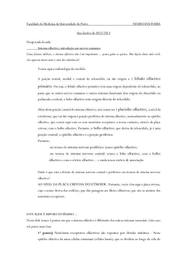 Faculdade de Medicina da Universidade do Porto NEUROANATOMIAAno lectivo de 2012/2013Desgravada da aula:Sistema olfactivo; ...