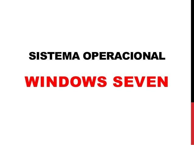 SISTEMA OPERACIONALWINDOWS SEVEN
