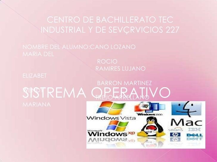 CENTRO DE BACHILLERATO TEC INDUSTRIAL Y DE SEVÇRVICIOS 227<br />NOMBRE DEL ALUMNO:CANO LOZANO MARIA DEL <br />            ...