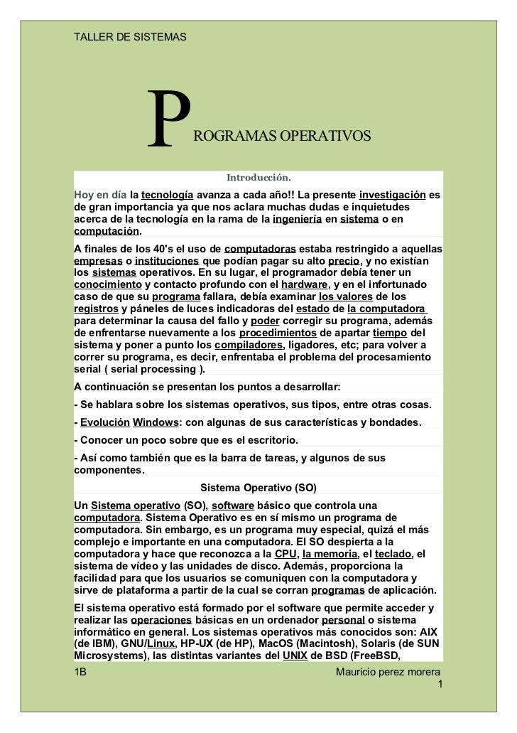 TALLER DE SISTEMAS              P         ROGRAMAS OPERATIVOS                               Introducción.Hoy en día la tec...
