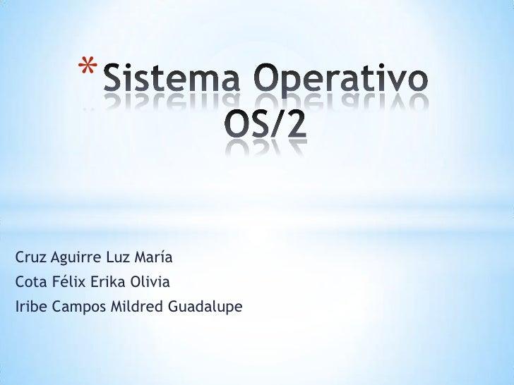 Sistema OperativoOS 2br Cruz Aguirre Luz Marabr