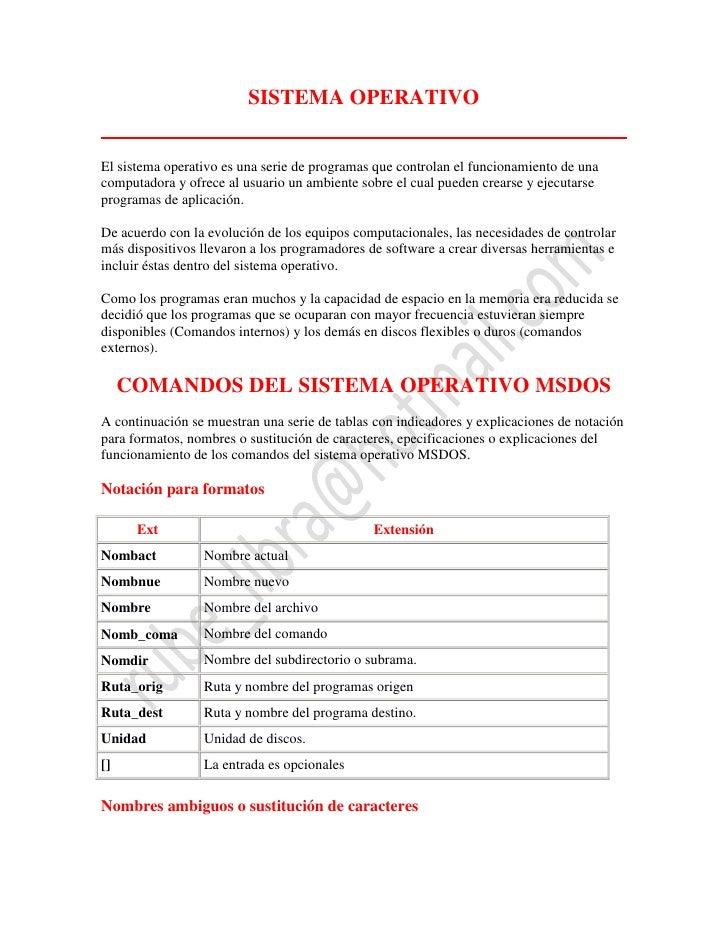 SISTEMA OPERATIVOEl sistema operativo es una serie de programas que controlan el funcionamiento de unacomputadora y ofrece...
