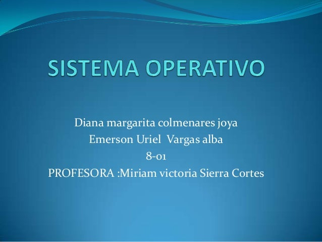Diana margarita colmenares joya Emerson Uriel Vargas alba 8-01 PROFESORA :Miriam victoria Sierra Cortes