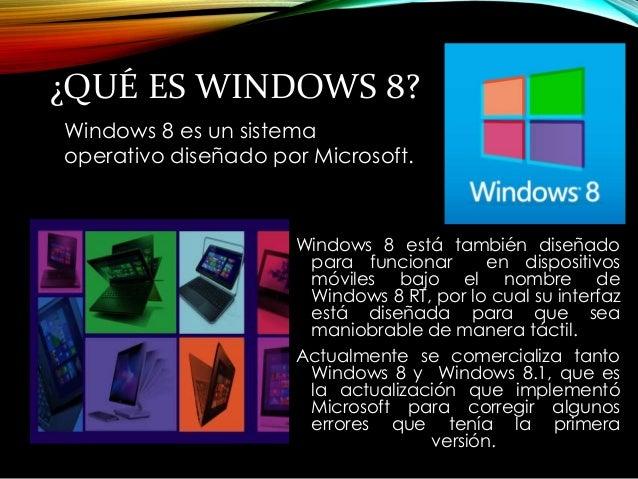 VENTAJAS DE WINDOWS 8,  PRINCIPALES  FUNCIONALIDADES  •Inicio y apagado más rápido que sistemas operativos  anteriores  •F...