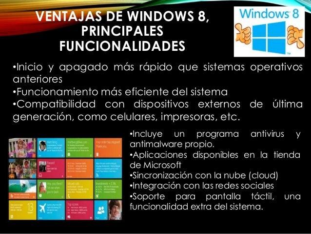 LAS PRINCIPALES DIFERENCIAS  ENTRE WINDOWS 7 Y WINDOWS 8  • El 'menú de Inicio' es ahora la 'pantalla de Inicio'