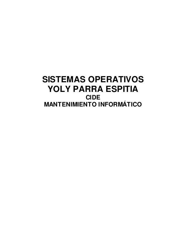 SISTEMAS OPERATIVOS YOLY PARRA ESPITIA CIDE MANTENIMIENTO INFORMÁTICO