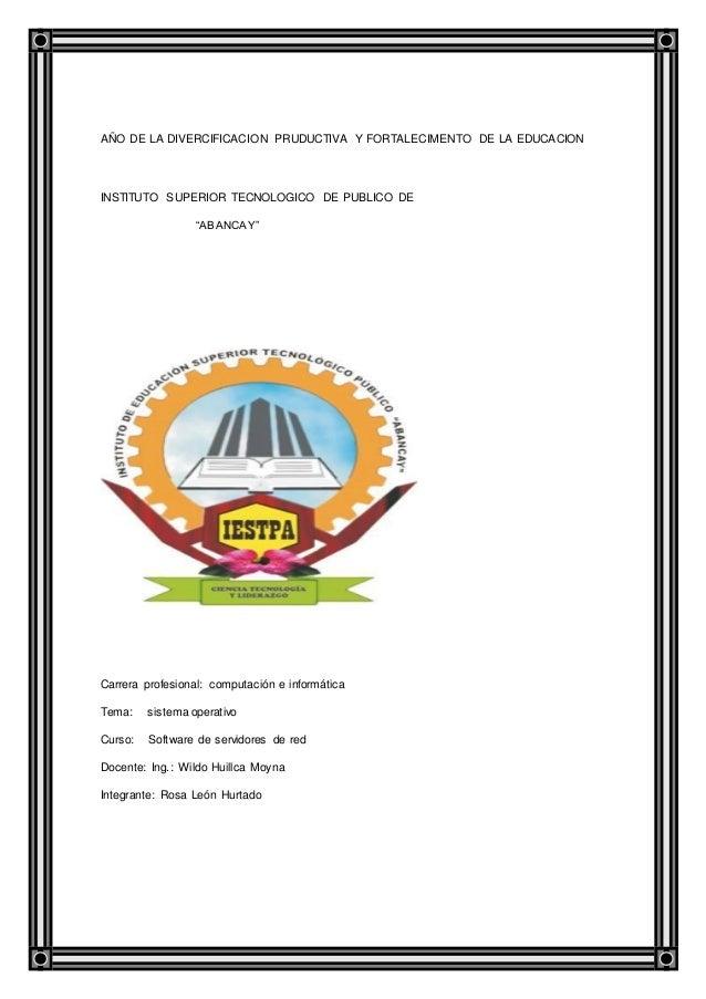 """AÑO DE LA DIVERCIFICACION PRUDUCTIVA Y FORTALECIMENTO DE LA EDUCACION INSTITUTO SUPERIOR TECNOLOGICO DE PUBLICO DE """"ABANCA..."""