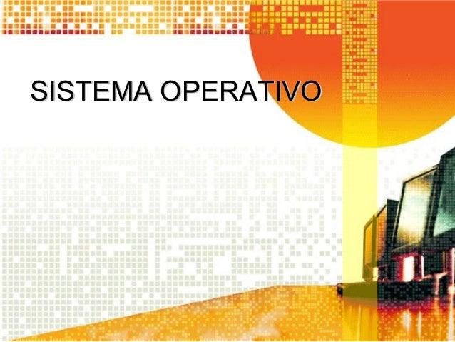 SISTEMA OPERATIVOSISTEMA OPERATIVO