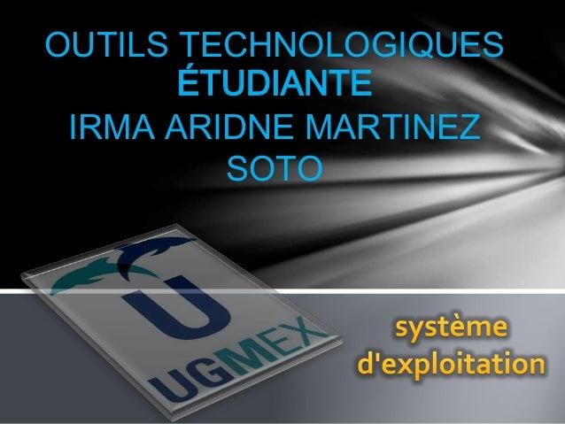 OUTILS TECHNOLOGIQUES  ÉTUDIANTE  IRMA ARIDNE MARTINEZ  SOTO