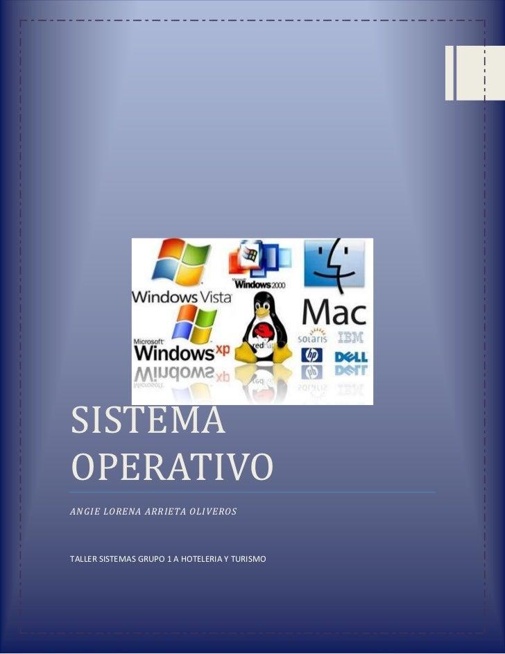 SISTEMA OPERATIVOANGIE LORENA ARRIETA OLIVEROSTALLER SISTEMAS GRUPO 1 A HOTELERIA Y TURISMO  left5000131254500centercenter...
