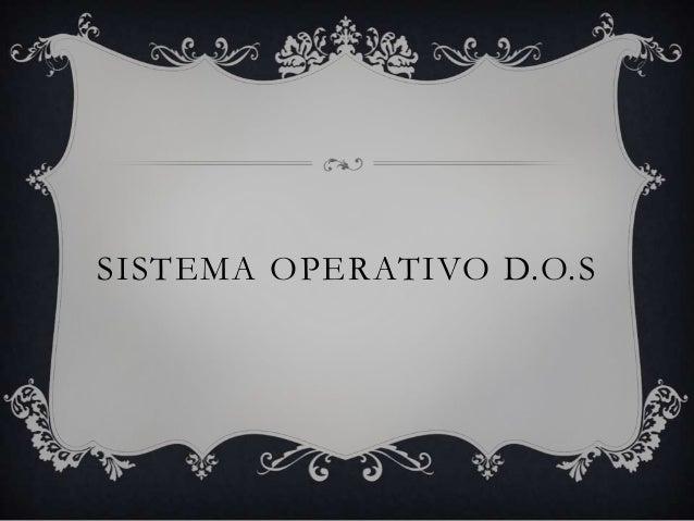 SISTEMA OPERATIVO D.O.S