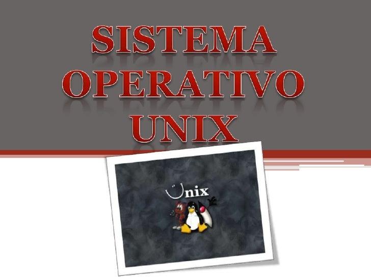 SISTEMA OPERATIVO<br />UNIX<br />