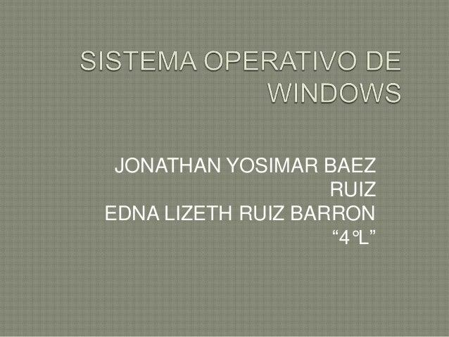 "JONATHAN YOSIMAR BAEZ RUIZ EDNA LIZETH RUIZ BARRON ""4°L"""