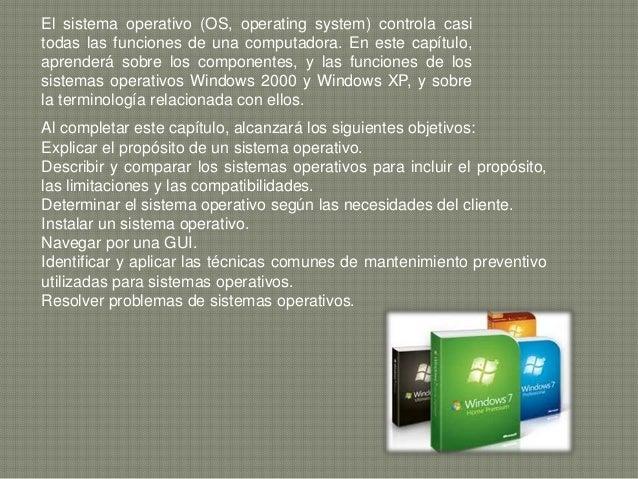 El sistema operativo (OS, operating system) controla casi todas las funciones de una computadora. En este capítulo, aprend...