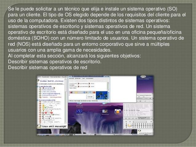 Se le puede solicitar a un técnico que elija e instale un sistema operativo (SO) para un cliente. El tipo de OS elegido de...