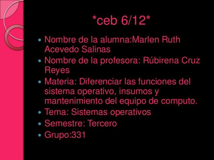 *ceb 6/12*   Nombre de la alumna:Marlen Ruth    Acevedo Salinas   Nombre de la profesora: Rúbirena Cruz    Reyes   Mate...