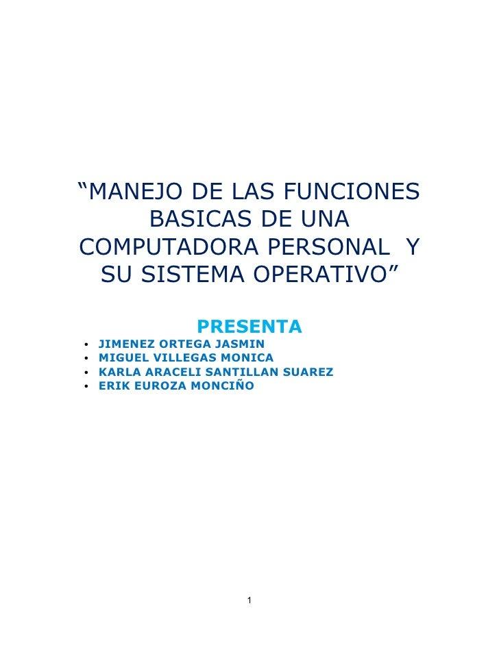 """PROFESORA: Ruth Sánchez JaramilloEQUIPO: 4 GRADO: 1ro GRUPO: """"1""""10/09/2011 """"MANEJO DE LAS FUNCIONES       BASICAS DE UNA C..."""