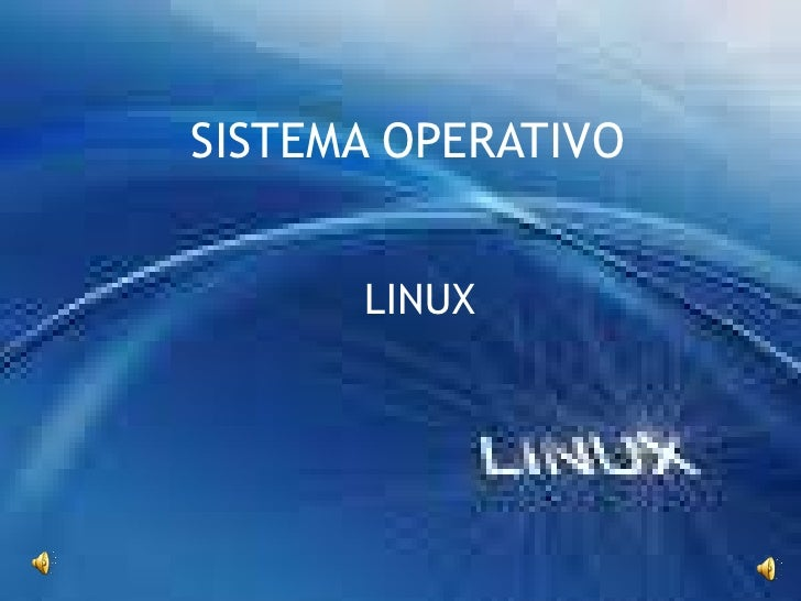 SISTEMA OPERATIVO<br />LINUX<br />