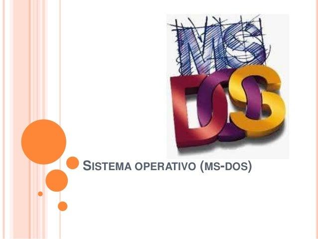 SISTEMA OPERATIVO (MS-DOS)