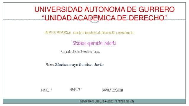 """UNIVERSIDAD AUTONOMA DE GURRERO  """"UNIDAD ACADEMICA DE DERECHO""""  UNIDAD DE APRENDIZAJE : manejo de tecnologías de informaci..."""