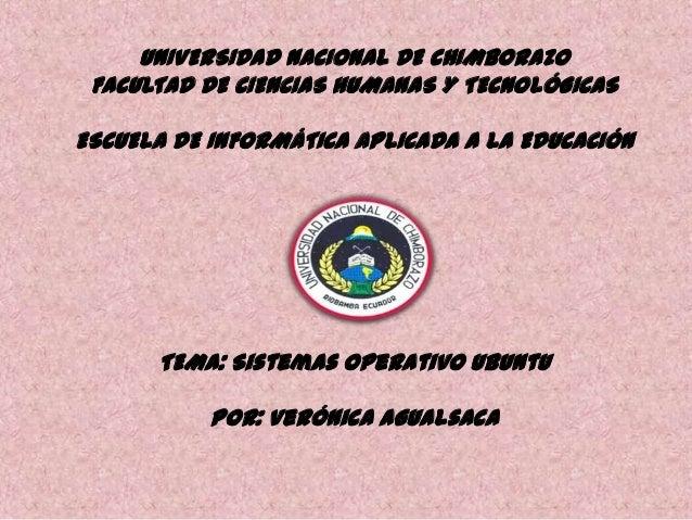 UNIVERSIDAD NACIONAL DE CHIMBORAZO FACULTAD DE CIENCIAS HUMANAS Y TECNOLÓGICAS  ESCUELA DE INFORMÁTICA APLICADA A LA EDUCA...