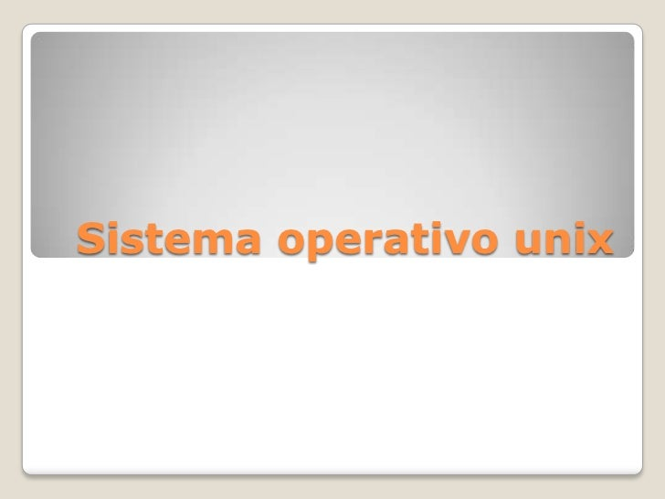 Sistema operativo unix<br />