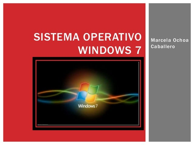 Marcela Ochoa  Cabal lero  SISTEMA OPERATIVO  WINDOWS 7