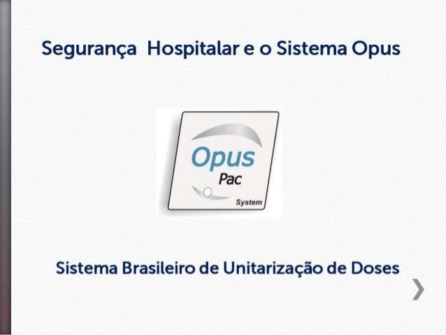 Sistema Opus / Unitarizadora / Unidose