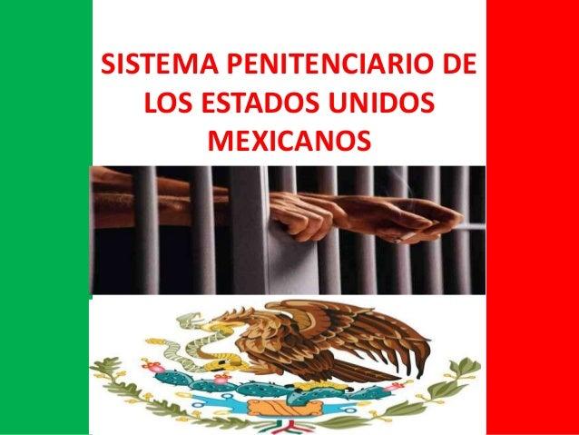 SISTEMA PENITENCIARIO DE LOS ESTADOS UNIDOS MEXICANOS
