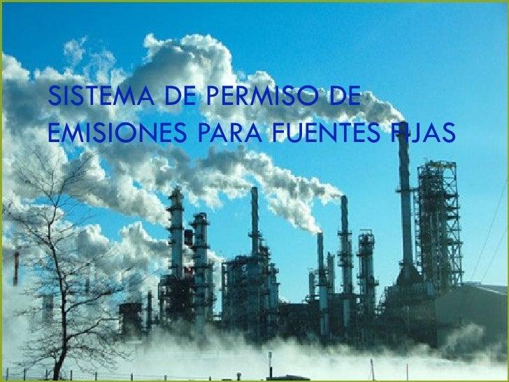 SISTEMA DE PERMISO DE EMISIONES PARA FUENTES FIJAS
