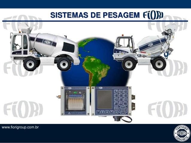 www.fiorigroup.com.br SISTEMAS DE PESAGEM