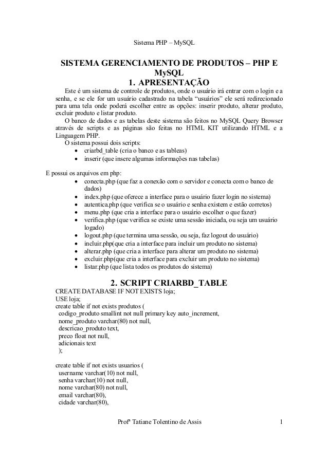 Sistema PHP – MySQL     SISTEMA GERENCIAMENTO DE PRODUTOS – PHP E                       MySQL                 1. APRESENTA...