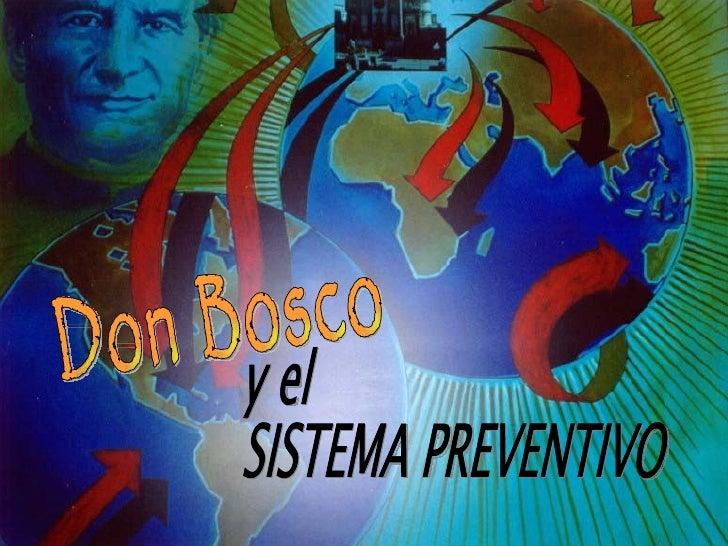 y el  SISTEMA PREVENTIVO Don Bosco