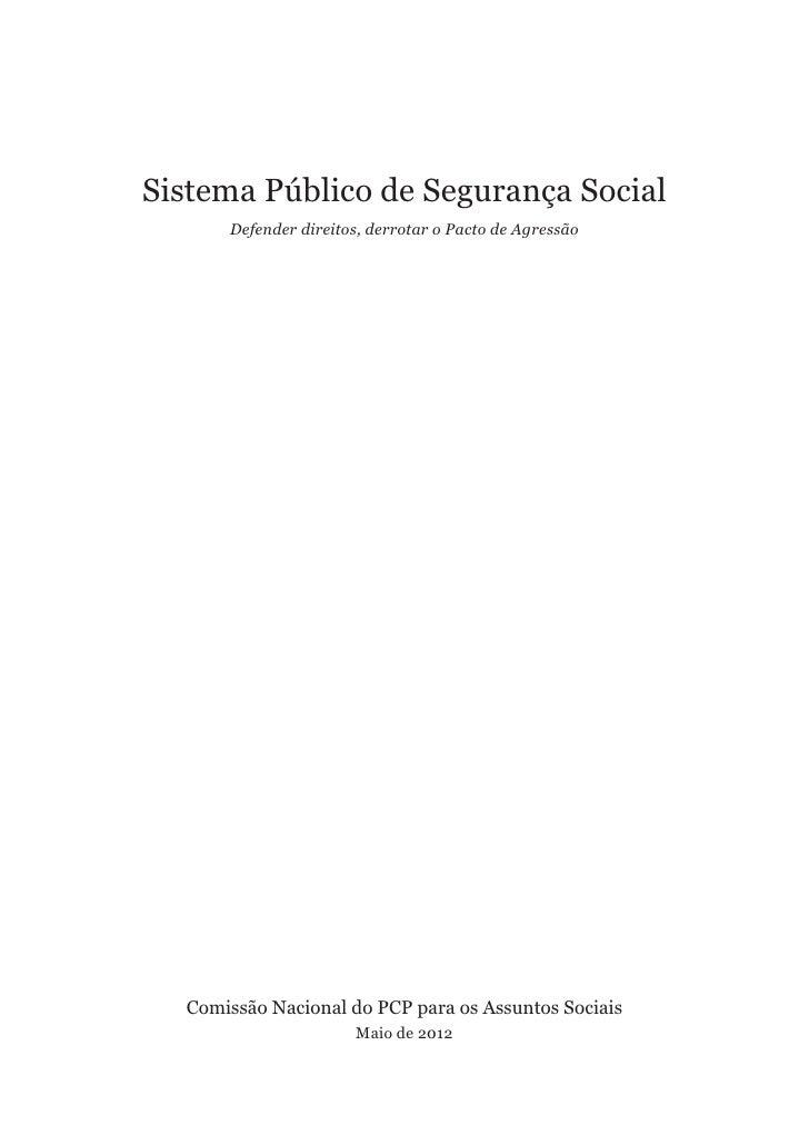 Sistema Público de Segurança Social      Defender direitos, derrotar o Pacto de Agressão  Comissão Nacional do PCP para os...