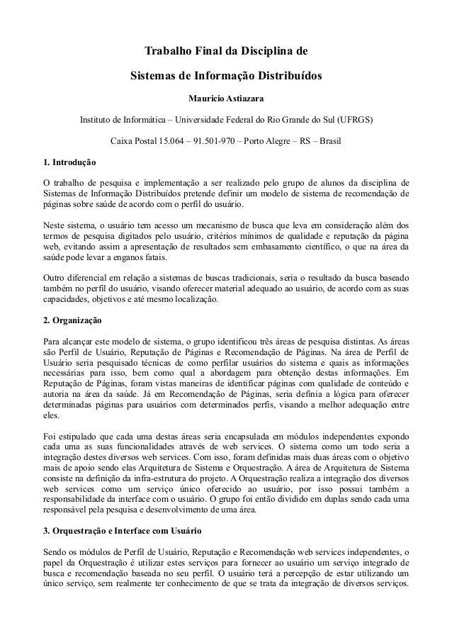 Trabalho Final da Disciplina deSistemas de Informação DistribuídosMauricio AstiazaraInstituto de Informática – Universidad...