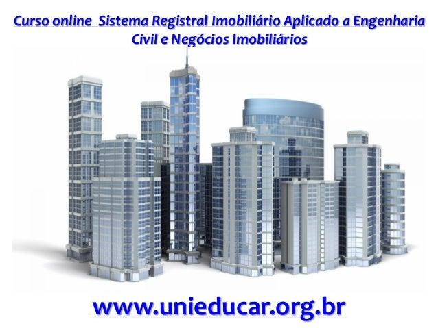 Curso online Sistema Registral Imobiliário Aplicado a Engenharia Civil e Negócios Imobiliários www.unieducar.org.br