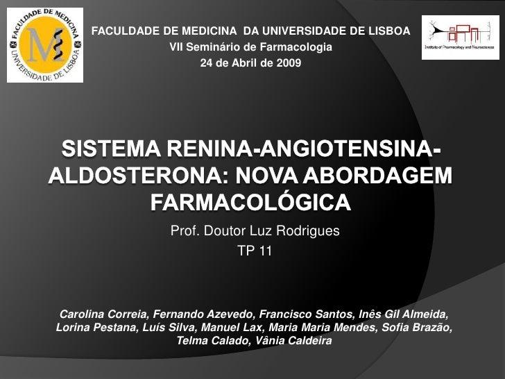 FACULDADE DE MEDICINA  DA UNIVERSIDADE DE LISBOA<br />VII Seminário de Farmacologia<br />24 de Abril de 2009<br />Sistema ...