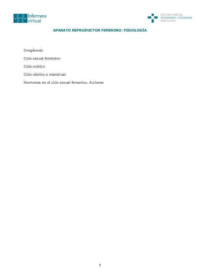 7 APARATO REPRODUCTOR FEMENINO: FISIOLOGÍA Ovogénesis Ciclo sexual femenino Ciclo ovárico Ciclo uterino o menstrual Hormon...