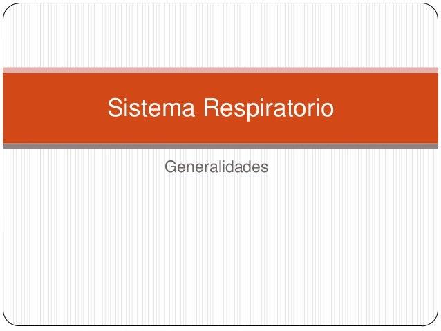 Sistema Respiratorio Generalidades
