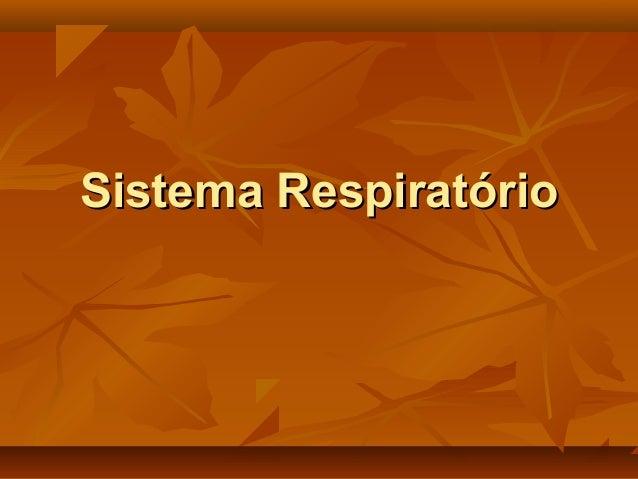 Sistema RespiratórioSistema Respiratório