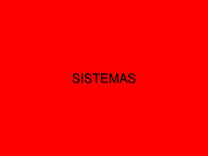 SISTEMAS<br />