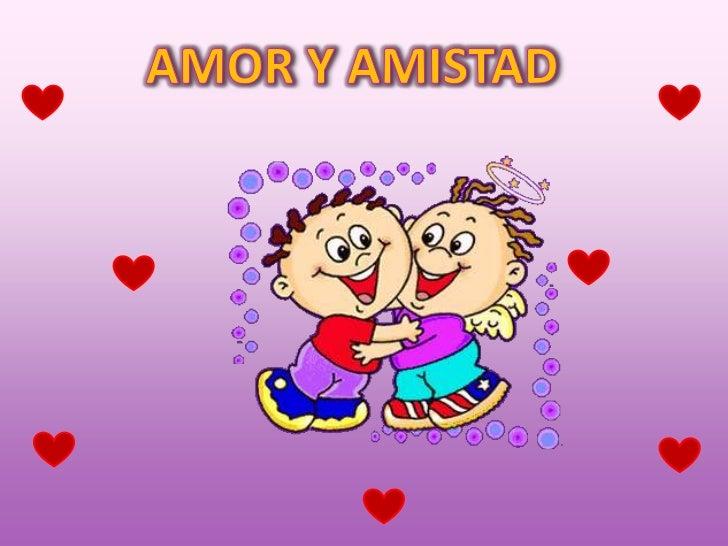AMOR Y AMISTAD<br />